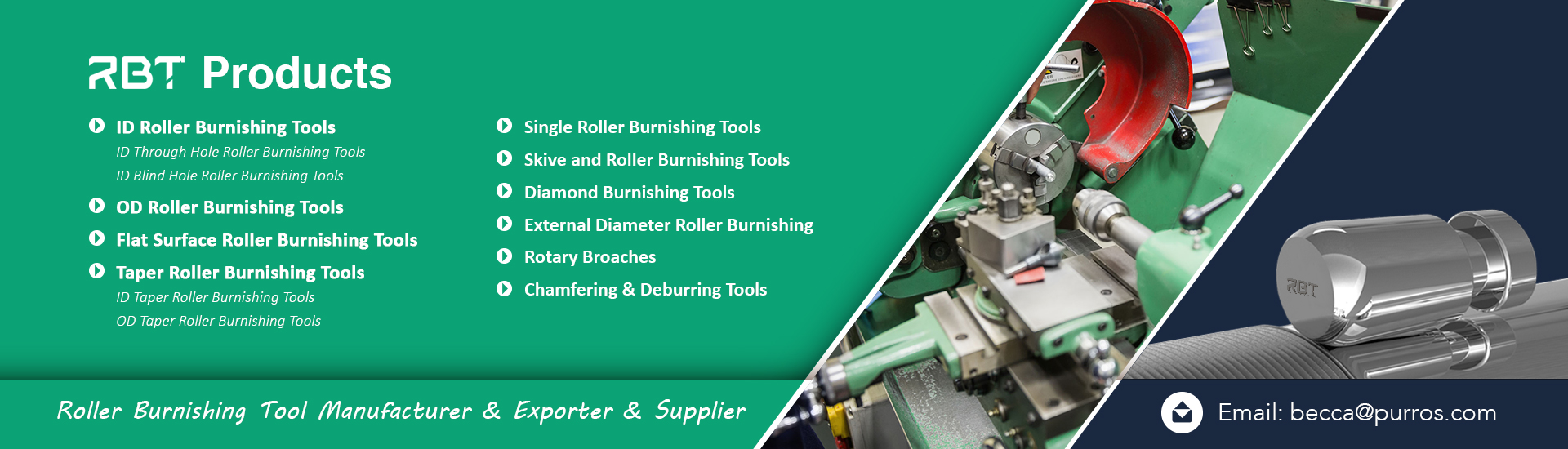 Roller Burnishing Tools, Roller Burnishing Tools Manufacturer, Roller Burnishing Tools Exporter, Roller Burnishing Tools Supplier, Roller Burnishing Tools Trader,Application advantages of Roller Burnishing Tools, Roller Burnishing Tools advantages